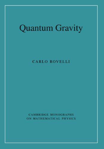 Quantum Gravity (Cambridge Monographs on Mathematical Physics)