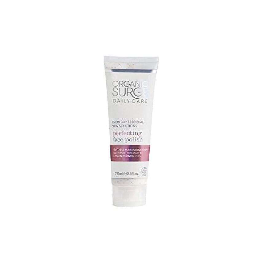 縫い目かび臭い昼間Organic Surge Daily Care Perfecting Face Polish (75ml) (Pack of 6) - 面研磨を完成有機サージ毎日のケア(75ミリリットル) x6 [並行輸入品]