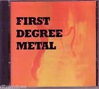 First Degree Metal