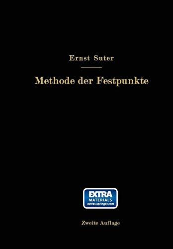Download Die Methode der Festpunkte zur Berechnung der statisch unbestimmten Konstruktionen mit zahlreichen Beispielen aus der Praxis insbesondere ausgefuehrten Eisenbetontragwerken 3642892264