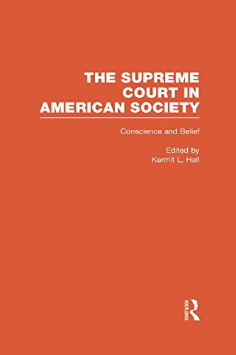 Conscience and Belief: The Supreme Court and Religion: The Supreme Court in American Society (English Edition)