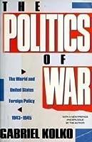 THE POLITICS OF WAR: THE WORLD