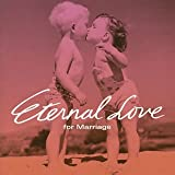Eternal Love~for Marriage~(CCCD)