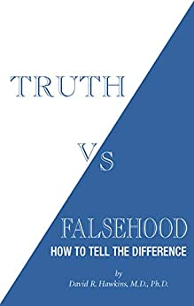 Truth vs. Falsehood: How to Tell the Difference by [Hawkins, David R.]