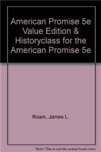 Download American Promise 5e Value Edition + Historyclass for the American Promise 5e 1457626985