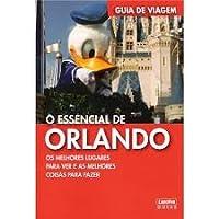 Guia De Viagem - O Essencial De Orlando - Os Melhores Lugares Para Ver