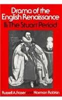 Drama of the English Renaissance: Volume 2, The Stuart Period