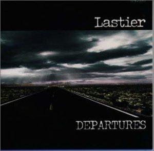 DEPARTURES - Lastier