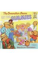 The Berenstain Bears Get the Gimmies (Berenstain Bears First Time Books)