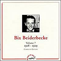 Bix Beiderbecke / Vol.7 : 1928
