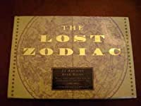 The Lost Zodiac: 22 Ancient Star Signs  : What They Mean and How to Find Them in the Night Sky