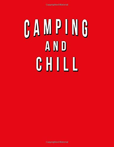 Camping And Chill: Funny Journal With Lined Wide Ruled Paper For Lovers & Fans Of The Outdoors And Hiking. Humorous Quote Slogan Sayings  Notebook, Diary, And Notepad.