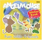 Angelmouse: Fun with Friends
