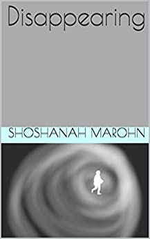 Disappearing by [Marohn, Shoshanah]