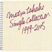 MATSU TAKAKO SINGLE COLLECTION 1999-2005