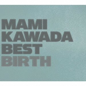 MAMI KAWADA BEST BIRTH (Blu-ray付初回限定盤)