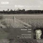 Britten the Performer 11 ~ Schubert / Wolf: Lieder by Peter Pears