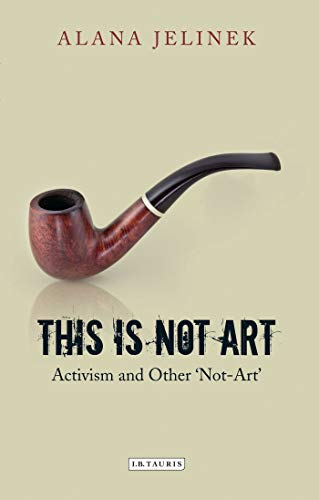 Download This Is Not Art: Activism and Other 'Not-Art' 1848858574