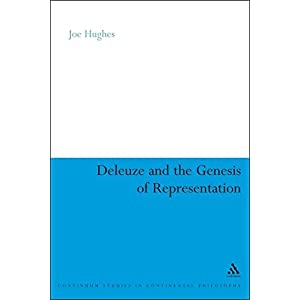 Deleuze and the Genesis of Representation (Continuum Studies in Continental Philosophy)