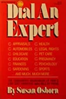 Dial an Expert: The Consumer's Sourcebook of Free and Low Cost Expertise Available by Phone