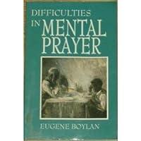 Difficulties in Mental Prayer