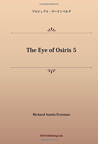 The Eye of Osiris 5 (パブリックドメイン NDL所蔵古書POD)の詳細を見る