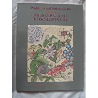 Principles of Biochemistry: Problems and Solutions