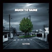 Survive by Much the Same (2007-12-15)
