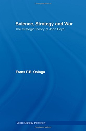science strategy and war the strategic theory of john boyd