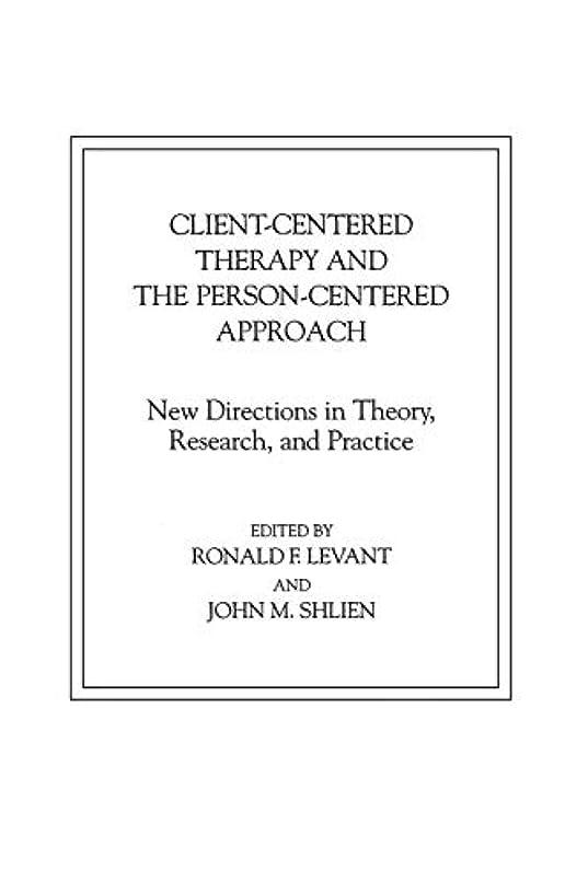 優遇不正アーティファクトClient-centered Therapy and the Person-centered Approach: New Directions in Theory, Research, and Practice