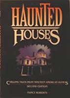 Haunted Houses: Chilling Tales from Nineteen American Homes (A Campfire Book)