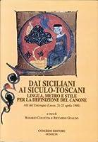 Dai siciliani ai siculo-toscani. Lingua, metro e stile per la definizione del canone. Atti del Convegno (Lecce, 21-23 aprile 1998)