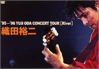 '95-'96 YUJI ODA Concert Tour 「River」 [DVD]