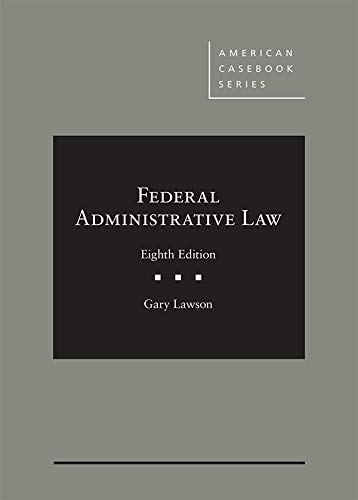 Download Federal Administrative Law (American Casebook Series) 1640201491