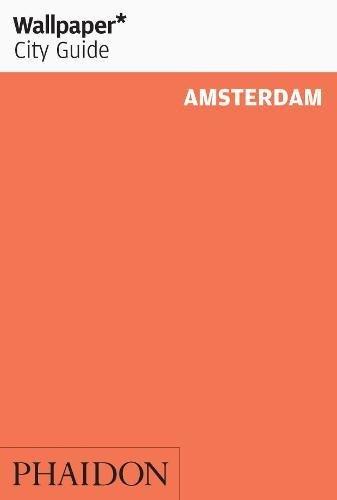 Wallpaper City Guide: Amsterdam