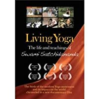 Living Yoga: The life and teachings of Swami Satchidananda