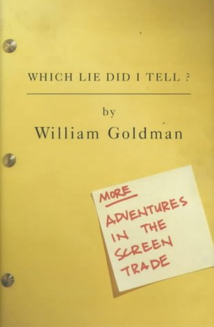 Download Which Lie Did I Tell: More Adventures in the Screen Trade 074754977X