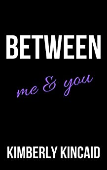 Between Me & You: An Enemies to Lovers Workplace Romance (Remongton Medical Book 3) by [Kincaid, Kimberly]