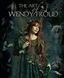 The Art of Wendy Froud: v. 1
