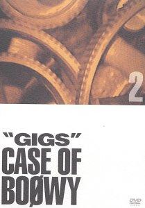 GIGS ― CASE OF BOφWY 2 [DVD]
