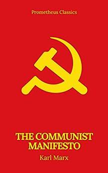 The Communist Manifesto (Prometheus Classics) by [Marx, Karl, Classics, Prometheus]