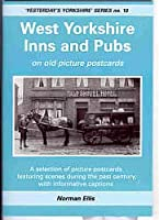 West Yorkshire Inns and Pubs on Old Picture Postcards (Yesterday's Yorkshire)