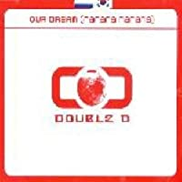 Double D - Our Dream (Single)