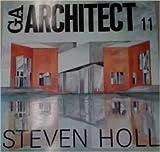 GAアーキテクト (11) スティーヴン・ホール―世界の建築家 (GA ARCHITECT Steven Holl)