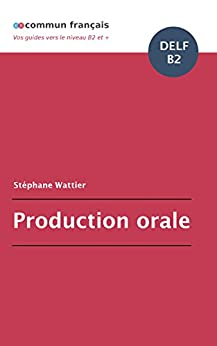 Production orale DELF B2 (French Edition) by [Wattier, Stéphane]