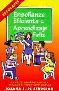 Ensenanza Eficiente = Aprendizaje Feliz: La Mejor Ensenanza Biblica Para Los Ninos En Edad Escolar (Expositor Biblico)