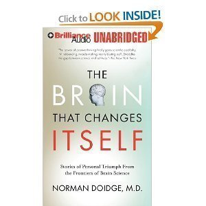 The Brain That Changes Itself: Stories of Personal Triumph from the Frontiers of Brain Science (Audio CD) by Norman Doidge
