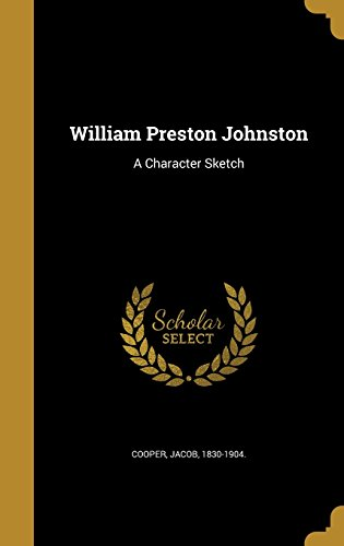 William Preston Johnston: A Character Sketch
