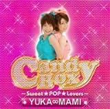 ルーガちゃんのユニット・YUKA∞MAM「Candy Box」