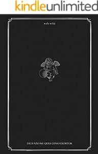 Deus não me quer como escritor (Portuguese Edition)